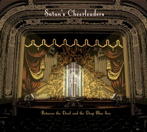 Satan's Cheerleaders - Between the Devil and the Deep Blue Sea