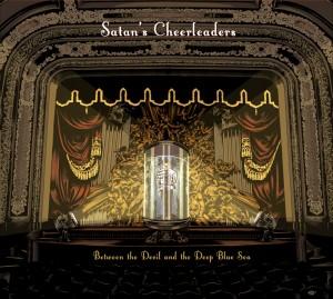 Satan's Cheerleaders - Between the Devil and the Deep Blue Sea